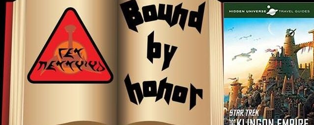 Bound by Honor – 009 Part 2: The Universe Travel Guides: Star Trek: The Klingon Empire By Dayton Ward